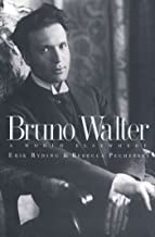 Bruno Walter: A World Elsewhere (English Edition)