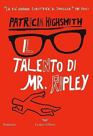 Il talento di Mr. Ripley (Il ciclo di Tom Ripley Vol. 1)