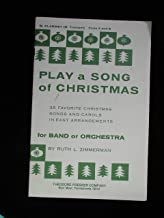 Play a Song of Christmas: 35 favorite Christmas songs and carols in easy arrangements for band or orchestra