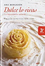 Dulce lo vivas/ Live Sweet: La Reposteria Sefardi/ the Sefardi Bakery (MR Cocina) (Spanish Edition)