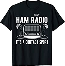Funny Ham Radio Its A Contact Sport Quote Gifts T-Shirt