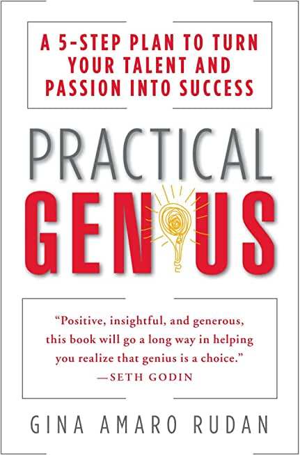Practical Genius: A 5-Step Plan to Turn Your Talent and Passion into Success (Identify, Express, Surround, Sustain, Market Your Genius) (English Edition)