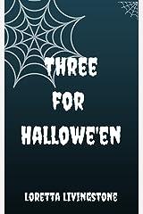 Three for Hallowe'en Kindle Edition