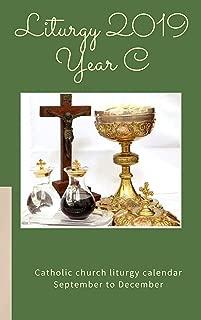 Liturgy 2019 Year C: Catholic Church Liturgy Calendar September to December