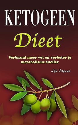 Ketogeen Dieet: Verbrand meer vet en verbeter je metabolisme sneller