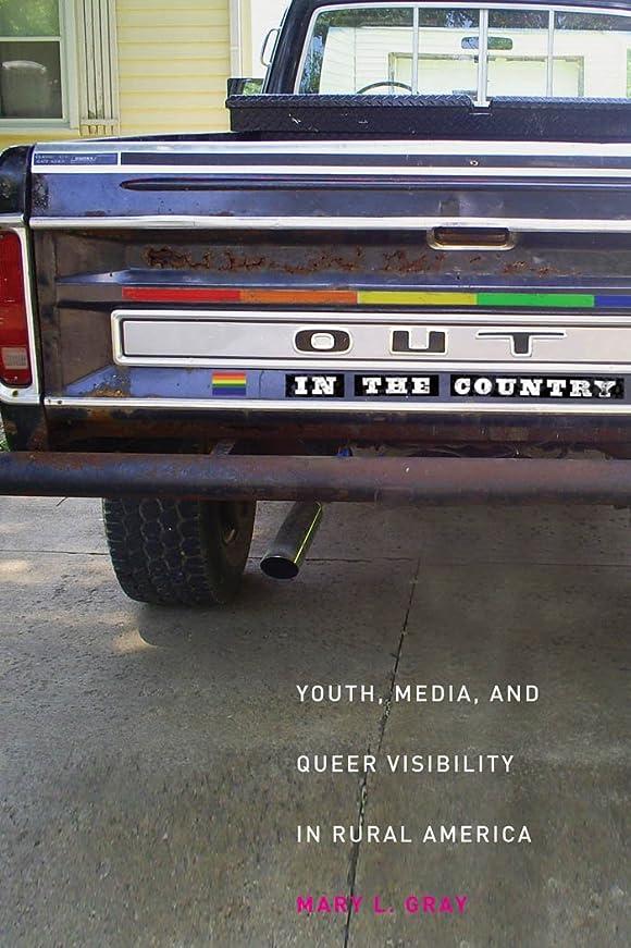 要塞追加するマントOut in the Country: Youth, Media, and Queer Visibility in Rural America (Intersections) (English Edition)