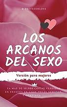 Los arcanos del sexo: Versión para mujeres (Spanish Edition)