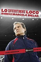 Lo suficientemente loco: una biografía de Marcelo Bielsa (Corregidor deportes nº 7) (Spanish Edition)