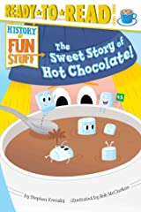 Sweet Story of Hot Chocolate! Kindle Edition