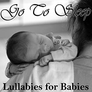 Go to Sleep: Lullabies for Babies