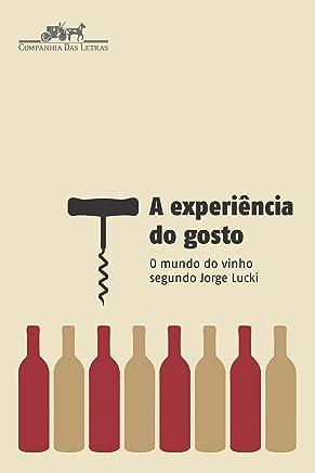 A experiência do gosto: O mundo do vinho segundo Jorge Lucki