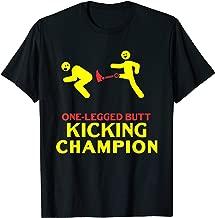 One Legged Butt Kicking Champion Funny Amputation Joke T-Shirt