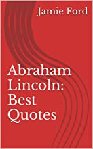 Abraham Lincoln: Best Quotes (Wisdom Series Book 4)