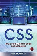 Css: Basic Fundamental Guide for Beginners (Volume 1)