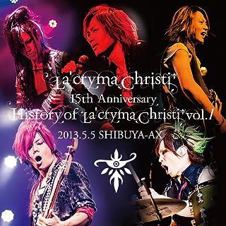 La'cryma Christi 15th Anniversary Live 〜 History of La'cryma Christi Vol.1 2013.5.5 SHIBUYA-AX【2枚組ライヴCD】