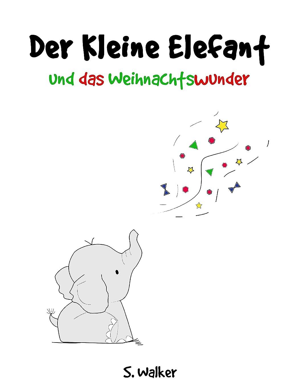 時間参照する賞賛するDer Kleine Elefant und das Weihnachtswunder (German Edition)