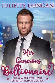 Her Generous Billionaire (Billionaires with Heart Christian Romance Book 2)