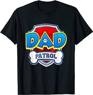 Dad Patrol Shirt | Dog Funny Gift Birthday Party T-Shirt