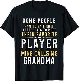 Favorite Player Grandma I Raised Mine Gift for Grand Mom T-Shirt