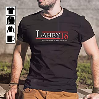 Lahey Make America A Drinky-poo T-Shirt, Long Sleeve, Sweatshirt, Hoodie for men and women
