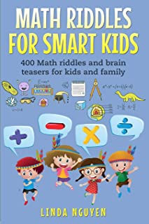 Math Riddles For Smart Kids: 400 Math riddles and brain teasers for kids and family
