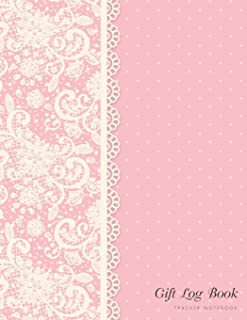 Gift Log Book: Gift Tracker Notebook Gift Recording Book Bridal Shower Wedding Birthday Baby Shower Christening Keepsake Anniversary Present Receipt Log Organizer (Gift Log Recorder) (Volume 2)