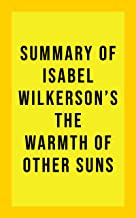 Summary of Isabel Wilkerson's The Warmth of Other Suns