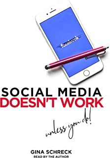 Social Media Doesn't Work : unless you do!