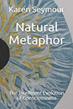 Natural Metaphor: The Intelligent Evolution of Consciousness