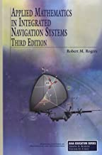 Applied Mathematics in Integrated Navigation Systems, Third Edition (AIAA Education)