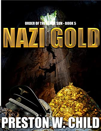 Nazi Gold (Order of the Black Sun Series Book 5)