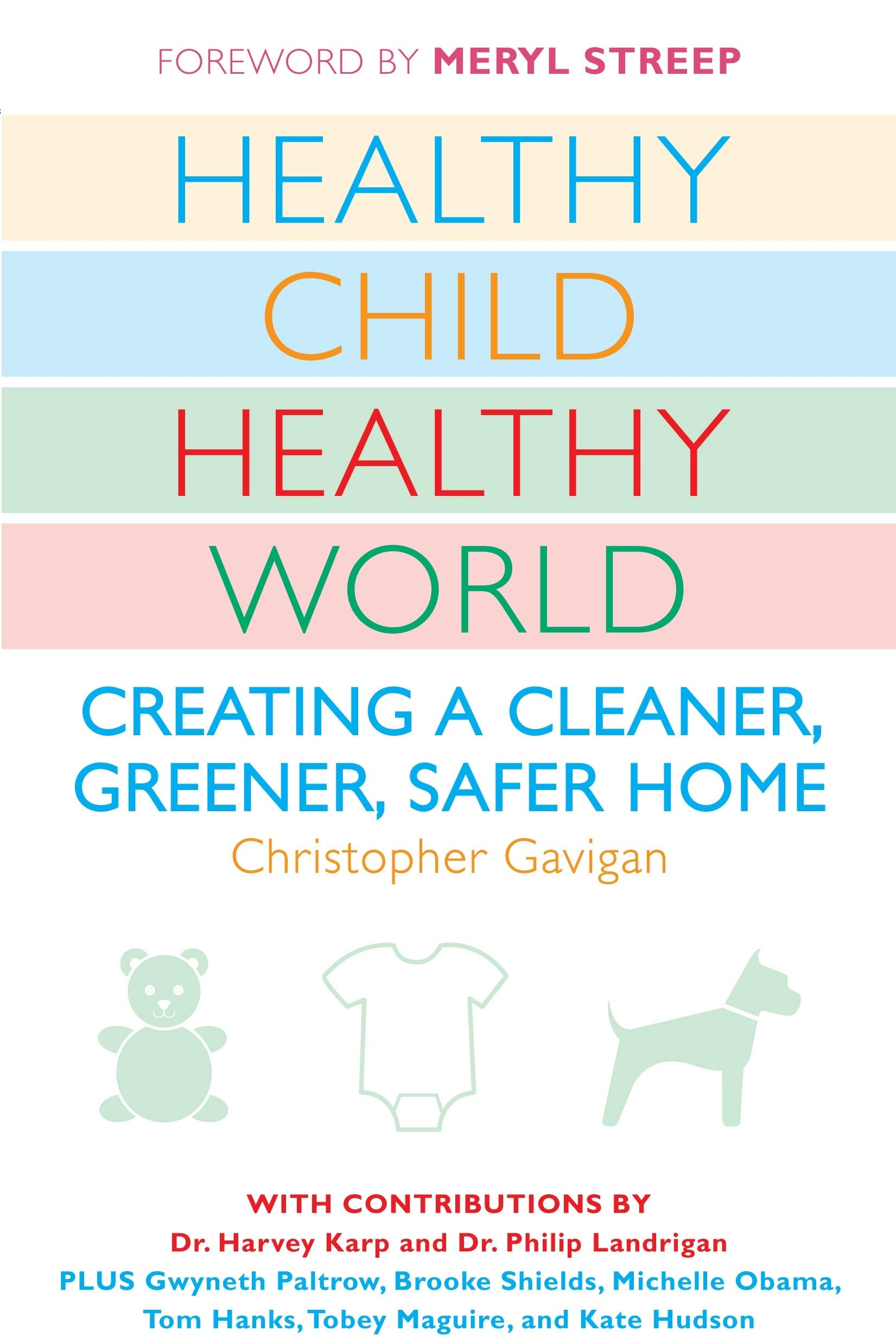 Image OfHealthy Child Healthy World: Creating A Cleaner, Greener, Safer Home