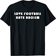 Love Football - Hate Racism T-Shirt