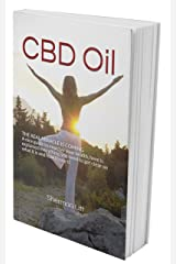 CBD Oil, the real miracle is coming: A nice guide to improve your health, here explained the differences between different type of CBD Oil, why and for what you must try it Kindle Edition
