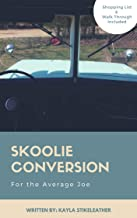 Skoolie Conversion for the Average Joe: Shopping List and Walk Through Included
