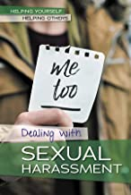 Dealing With Sexual Harassment (Helping Yourself, Helping Others)