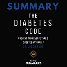 Summary: The Diabetes Code: Prevent and Reverse Type 2 Diabetes Naturally by Dr. Jason Fung