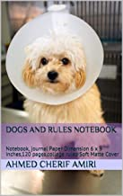 Dogs and rules notebook: Notebook, journal Paper Dimension 6 x 9 inches,120 pages,college ruled Soft Matte Cover (French Edition)