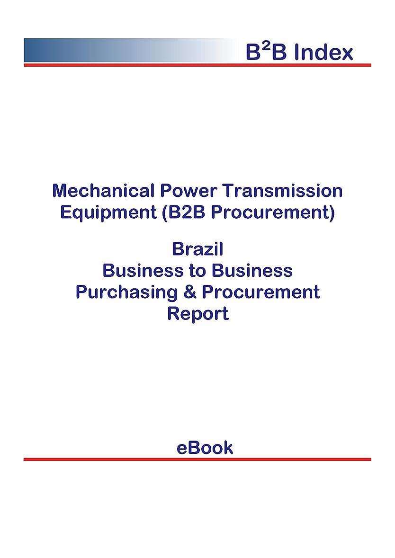 優越ブレーキ断線Mechanical Power Transmission Equipment (B2B Procurement) in Brazil: B2B Purchasing + Procurement Values (English Edition)