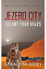 Jezero City: Colony Four Mars (Colony Mars Series Book 4) Kindle Edition