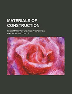 Materials of Construction; Their Manufacture and Properties
