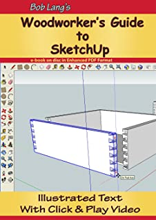 By Robert W. Lang Woodworker's Guide to SketchUp [CD-ROM]