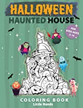 Halloween Haunted House coloring book for kids 5-14: A collection of well crafted Halloween coloring pages for kids, Boys,...