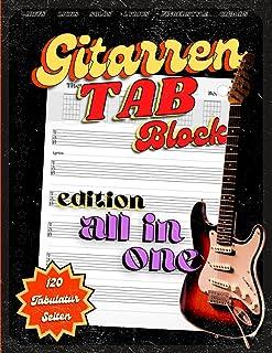 Gitarren TAB Block - All in One Edition: Das Gitarrentabulatur Buch für deine Gitarren Riffs, Licks und Solos. Eigene Musi...