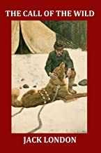 The Call of the Wild (Illustrated): Complete and Unabridged 1903 Illustrated Edition