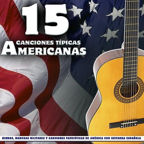 15 Canciones Típicas Americanas. Himnos, Marchas Militares y ...