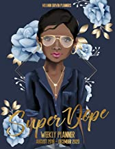 Super Dope Weekly Planner: August 1, 2019 to December 31, 2020 Weekly Planner, Organizer Appointment Scheduler, Great Gift for African American Woman to Write In Dates and Reflections