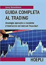 Permalink to Guida completa al Trading: Strategie operative e tecniche d'intervento nei mercati finanziarii (Economia) PDF