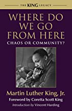 Where Do We Go from Here: Chaos or Community? (King Legacy Book 2)