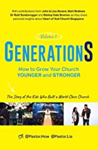 GenerationS Volume 1: How to Grow Your Church Younger and Stronger. The Story of the Kids Who Built a World-Class Church